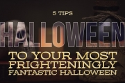 5 Tips To Your Most Frighteningly Fantastic Halloween